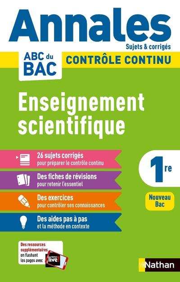 ANNALES ABC DU BAC  -  SUJETS et CORRIGES  -  ENSEIGNEMENT SCIENTIFIQUE  -  1RE (EDITION 2020)