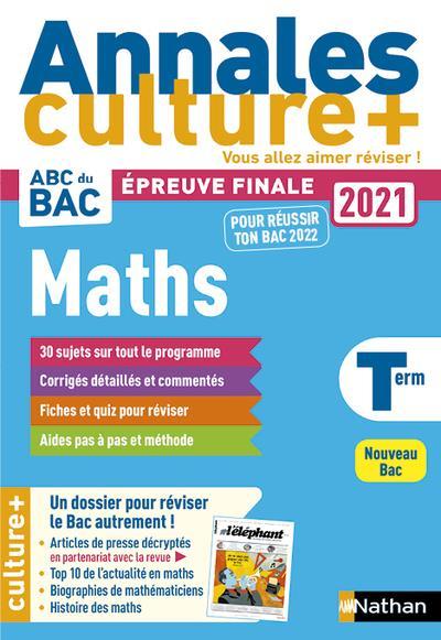 ANNALES ABC BAC  -  SUJETS et CORRIGES  -  MATHEMATIQUES  -  TERMINALE  -  CULTURE + (EDITION 2020)