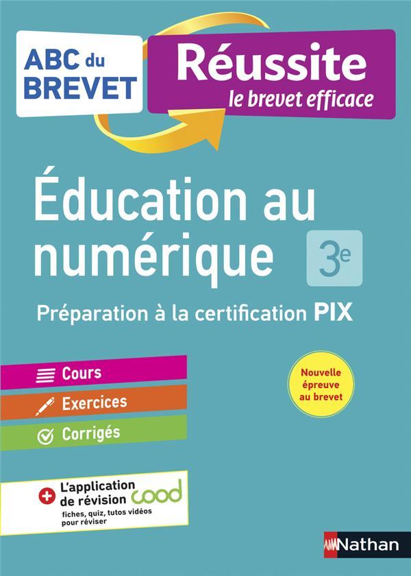 ABC DU BREVET REUSSITE  -  EDUCATION AU NUMERIQUE  -  3E (EDITION 2021) COLLECTIF CLE INTERNAT