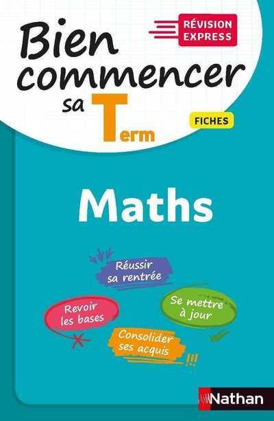 BIEN COMMENCER SA TERMINALE  -  MATHEMATIQUES (EDITION 2020)