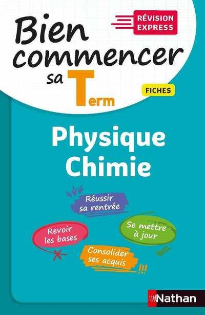 BIEN COMMENCER SA TERMINALE  -  PHYSIQUE-CHIMIE (EDITION 2020)