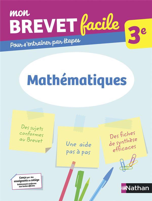 MON BREVET FACILE  -  MATHEMATIQUES  -  3E COLLECTIF CLE INTERNAT
