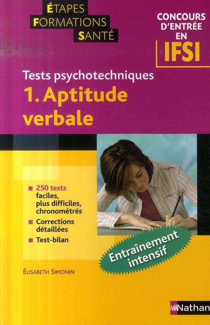 APTITUDE VERBALE T.1  -  TESTS PSYCHOTECHNIQUES  -  ETAPES FORMATIONS SANTE  -  CONCOURS ENTREE IFSI (EDITION 2007) SIMONIN ELISABETH NATHAN