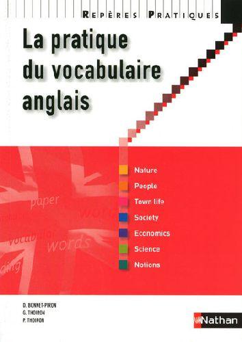PRATIQUE VOCABULAIRE ANGLAIS BONNET-PIRON/THOIRON NATHAN
