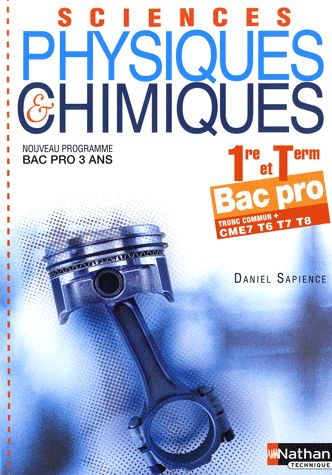 SCIENCES PHYSIQUES CHIMIQUES 1RETERM BAC PRO CME7T6T7T8 (POCHETTE) ELEVE 2010 SAPIENCE DANIEL NATHAN