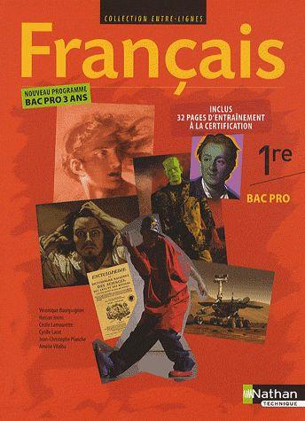 FRANCAIS - 1RE BAC PRO ENTRE-LIGNES LIVRE DE L-ELEVE