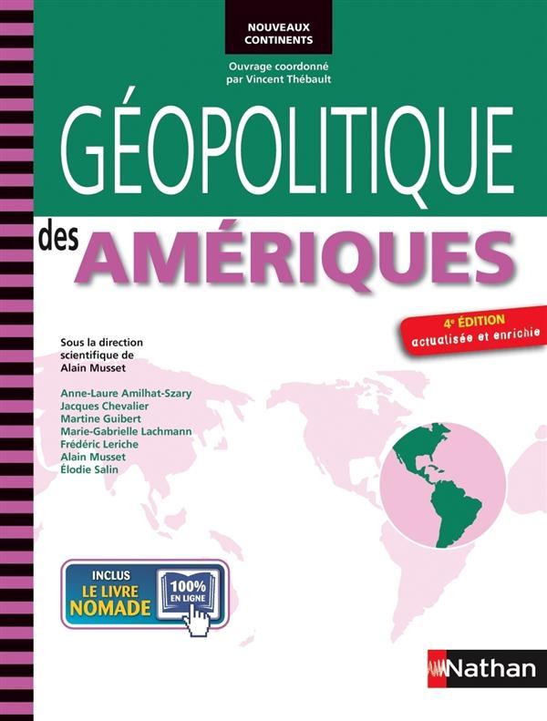 GEOPOLITIQUE DES AMERIQUES 4E ED. ACTUALISEE ET ENRICHIE NOUVEAUX CONTINENTS