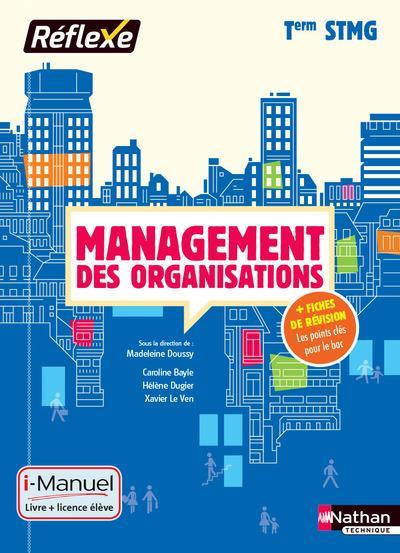 MANAGEMENT DES ORGANISATIONS  -  TERMINALE STMG  -  LIVRE ET LICENCE DE L'ELEVE (EDITION 2017) Bayle Caroline Nathan technique