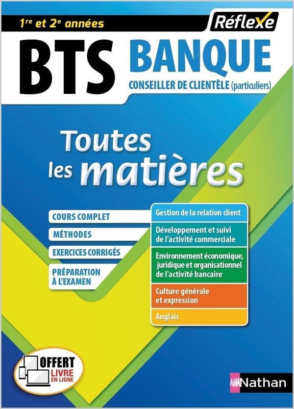 REFLEXE BTS T.18  -  BTS BANQUE  -  TOUTES LES MATIERES  -  1RE ET 2E ANNEES (EDITION 2018)  CLE INTERNAT