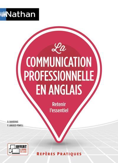 LA COMMUNICATION PROFESSIONNELLE EN ANGLAIS - NUMERO 18 RETENIR L'ESSENTIEL REPERES PRATIQUES 2018
