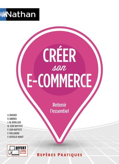 CREER SON E-COMMERCE - REPERES PRATIQUES NUMERO 44 RETENIR L'ESSENTIEL 2018 BOUVIER/ANDRIEU CLE INTERNAT