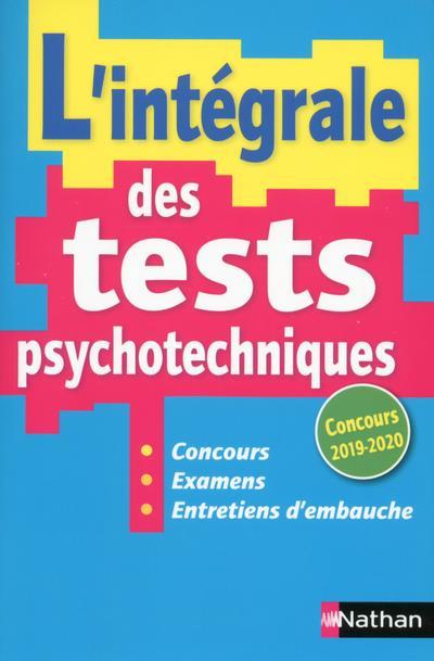 L'INTEGRALE DES TESTS PSYCHOTECHNIQUES (EDITION 20192020)