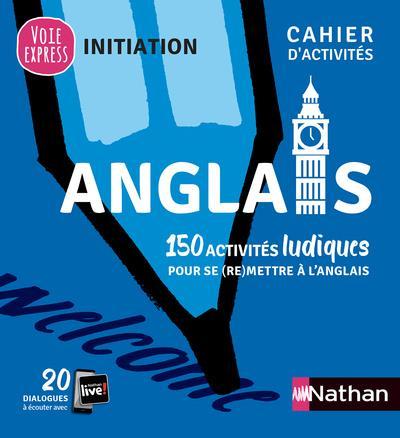 ANGLAIS - CAHIER D'ACTIVITES - INITIATION (VOIE EXPRESS) 2019 RENUCCI CLE INTERNAT