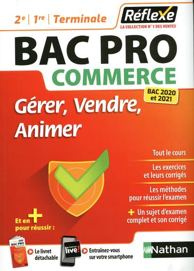 REFLEXE BAC PRO T.84  -  COMMERCE  -  GERER, VENDRE, ANIMER  -  2E, 1RE, TERMINALE (EDITION 20202021)