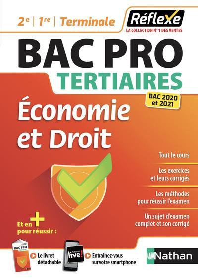 REFLEXE BAC PRO T.9  -  TERTIAIRES  -  ECONOMIE ET DROIT  -  2E, 1RE, TERMINALE (EDITION 20202021)