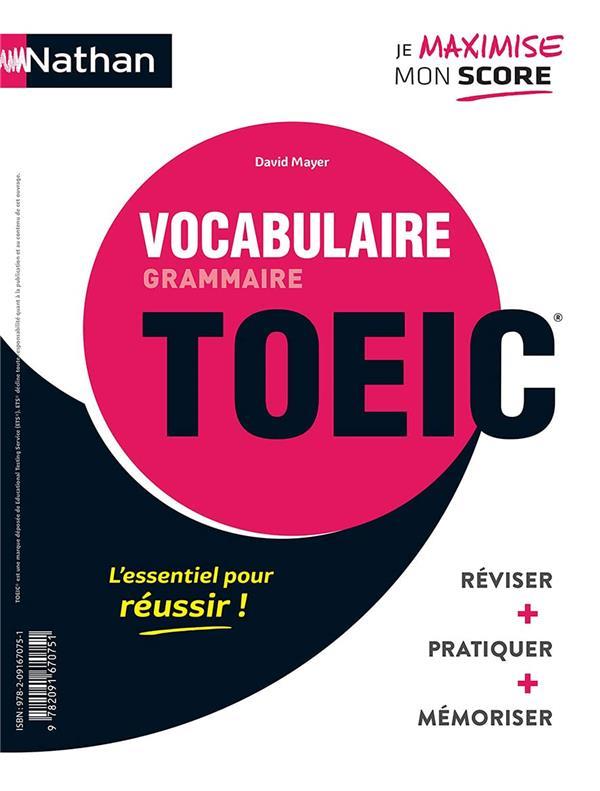 GRAMMAIRE VOCABULAIRE - TOEIC (LIVRE) REVISER, PRATIQUER, MEMORISER - 2020