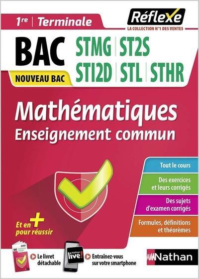 MEMOS REFLEXES T.00021  -  MATHEMATIQUES  -  ENSEIGNEMENT COMMUN  -  BAC STMG, ST2S, STI2D, STL, STD2A  -  1ER, TERMINALE (EDITION 2020)