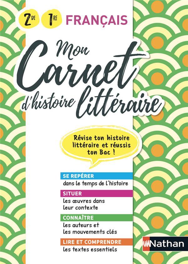 MON CARNET D'HISTOIRE LITTERAIRE     FRANCAIS     2DE, 1RE (EDITION 2020)