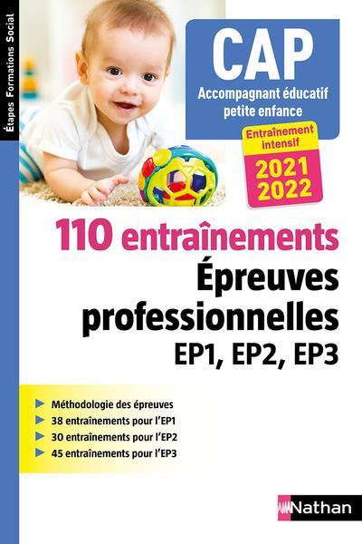 110 ENTRAINEMENTS  -  EPREUVES PROFESSIONNELLES EP1, EP2, EP3  -  CAP ACCOMPAGNANT EDUCATIF PETITE ENFANCE (EDITION 20212022) COLLECTIF CLE INTERNAT