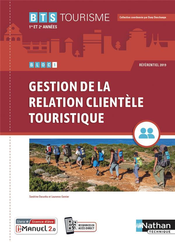 BLOC 1 : GESTION DE LA RELATION CLIENTELE TOURISTIQUE : BTS TOURISME 1RE ET 2EME ANNEES (EDITION 2021) CHANLIAU, PHILIPPE  CLE INTERNAT