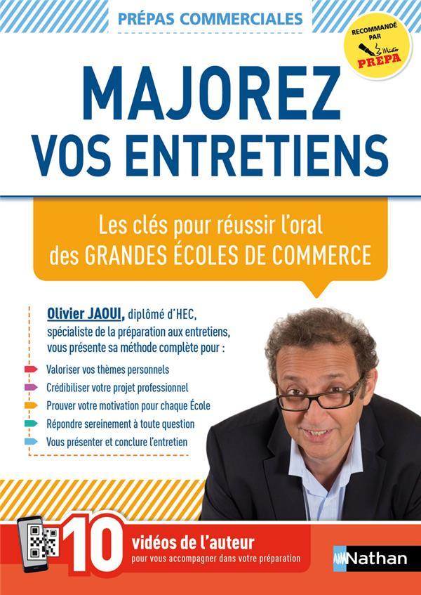 MAJOREZ VOS ENTRETIENS  -  LES CLES POUR REUSSIR L'ORAL DES GRANDES ECOLES DE COMMERCE.... (EDITION 2021)