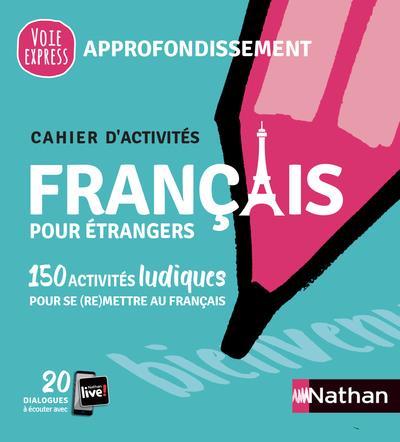 FRANCAIS POUR ETRANGERS  -  CAHIER D'ACTIVITES  -  APPROFONDISSEMENT (EDITION 2021)