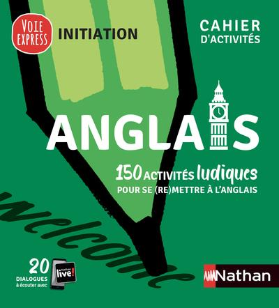 ANGLAIS  -  CAHIER D'ACTIVITES  -  INITIATION (EDITION 2021)