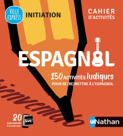 ESPAGNOL  -  CAHIER D'ACTIVITES  -  INITIATION (EDITION 2021)