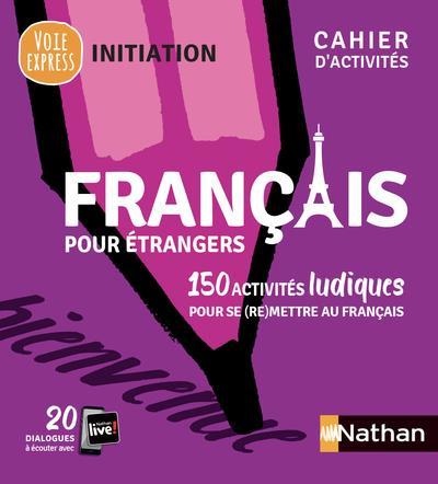 FRANCAIS POUR ETRANGERS  -  CAHIER D'ACTIVITES  -  INITIATION (EDITION 2021)