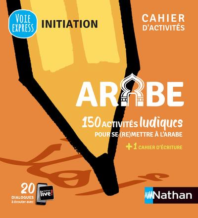 ARABE  -  CAHIER D'ACTIVITES  -  INITIATION (EDITION 2021)