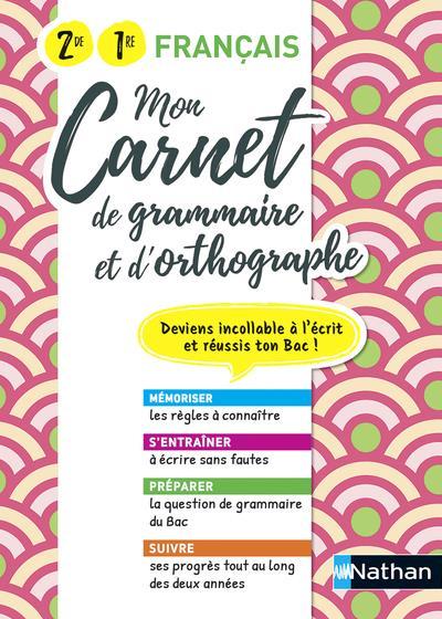MON CARNET D'ORTHOGRAPHE ET GRAMMAIRE : FRANCAIS : 2DE1RE (EDITION 2021)