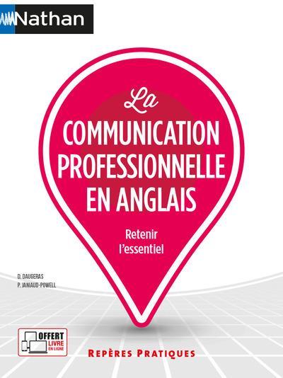 LA COMMUNICATION PROFESSIONNELLE EN ANGLAIS (REPERES PRATIQUES N 18) 2021 - VOL18 DAUGERAS, DOMINIQUE  CLE INTERNAT