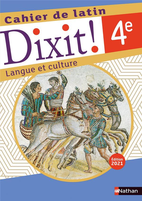 DIXIT !  -  CAHIER DE LATIN : 4E : CAHIER DE L'ELEVE (EDITION 2021)