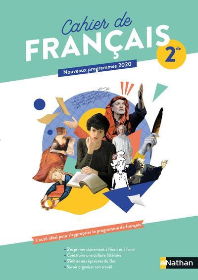 CAHIER DE FRANCAIS  -  2DE  -  CAHIER DE L'ELEVE (EDITION 2020)