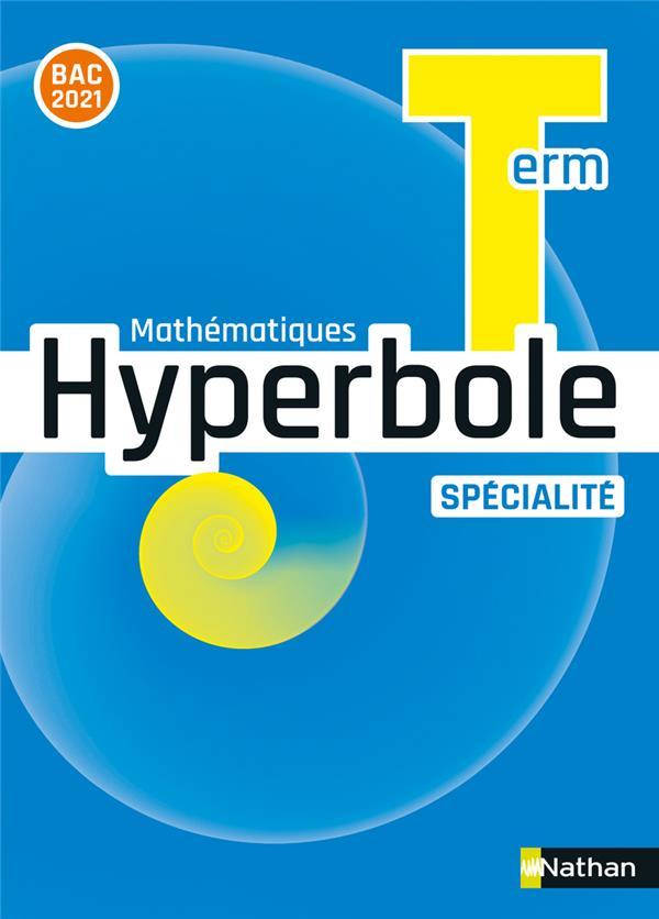 HYPERBOLE  -  MATHEMATIQES  -  TERMINALE  -  SPECIALITE (EDITION 2020)