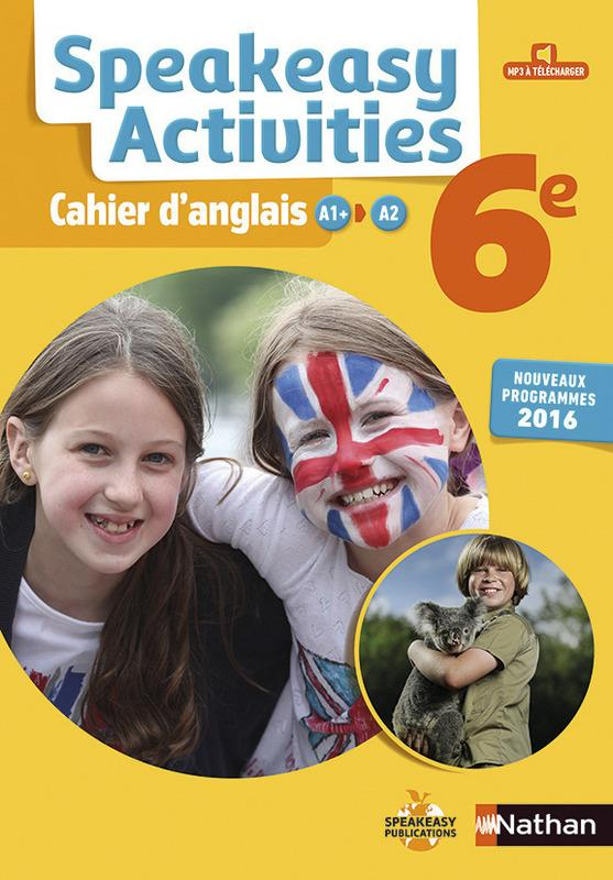 SPEAKEASY ACTIVITIES  -  CAHIER D'ANGLAIS  -  6EME (EDITION 2016) COLLECTIF Nathan