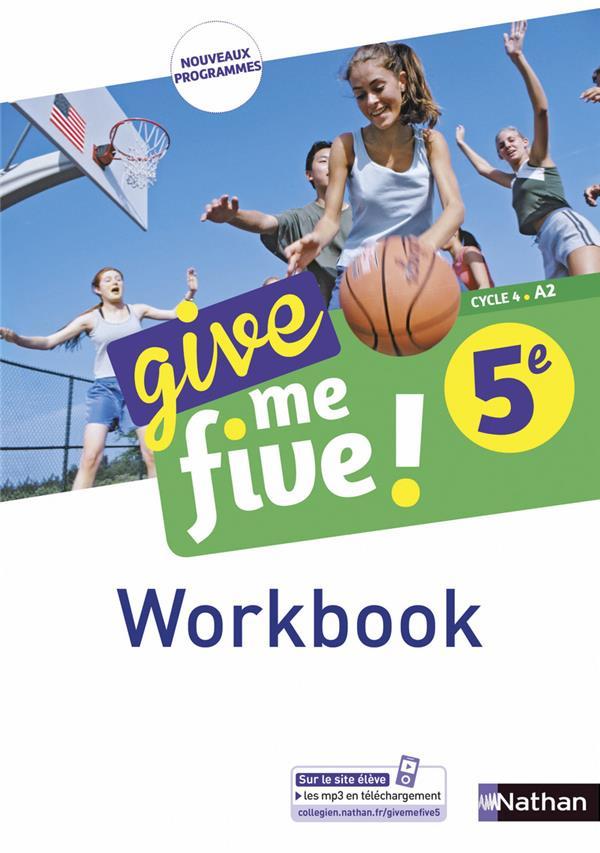 GIVE ME FIVE ! 5EME - WORKBOOK 2017 COLLECTIF CLE INTERNAT