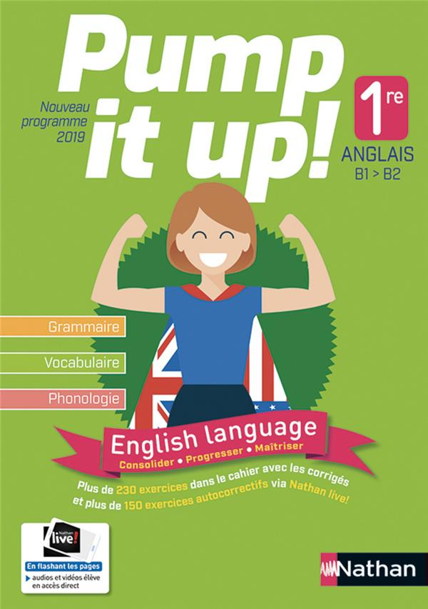PUMP IT UP!  -  ANGLAIS  -  1RE  -  B1B2 (EDITION 2019)