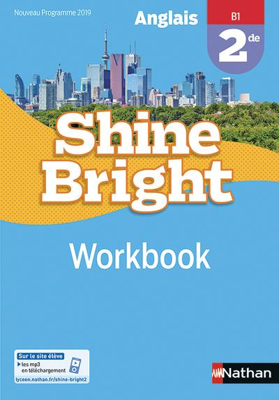 SHINE BRIGHT  -  ANGLAIS  -  2DE  -  B1  -  WORKBOOK (EDITION 2019)
