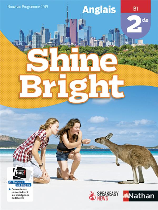 SHINE BRIGHT  -  ANGLAIS  -  2DE  -  B1 (EDITION 2019)