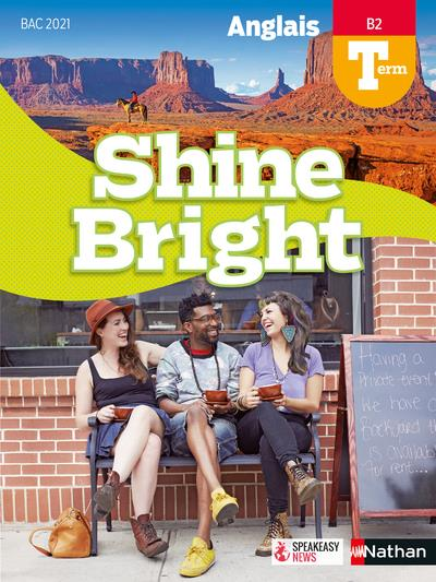 SHINE BRIGHT  -  ANGLAIS  -  TERMINALE  -  B2 (EDITION 2020) COLLECTIF CLE INTERNAT