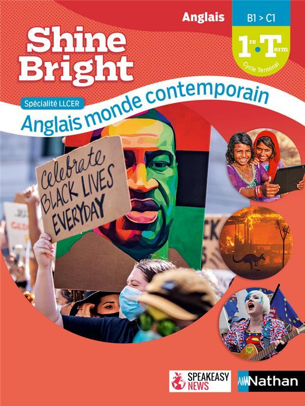 SHINE BRIGHT  -  LLCER ANGLAIS, MONDE CONTEMPORAIN : 1RETERMINALE (EDITION 2021)