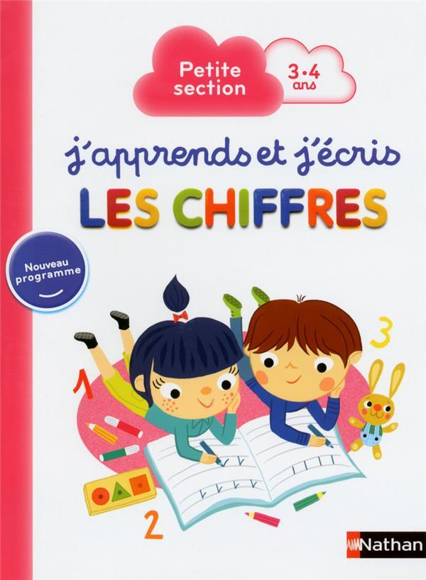 Grison Stéphanie - J'APPRENDS ET J'ECRIS LES CHIFFRES - PETITE SECTION 3-4 ANS