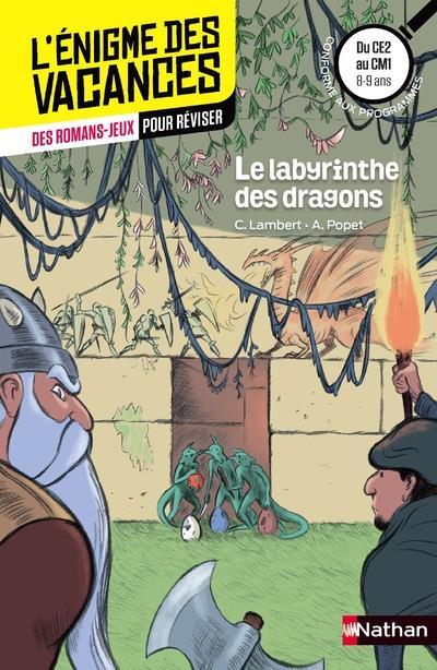L'ENIGME DES VACANCES PRIMAIRE T.7  -  LE LABYRINTHE DES DRAGONS  -  DU CE2 AU CM1  -  89 ANS Popet Anne Nathan