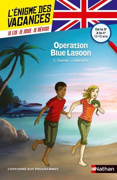 L'ENIGME DES VACANCES COLLEGE T.14  -  OPERATION BLUE LAGOON  -  DE LA 5E A LA 4E Marcelin Jacques Nathan