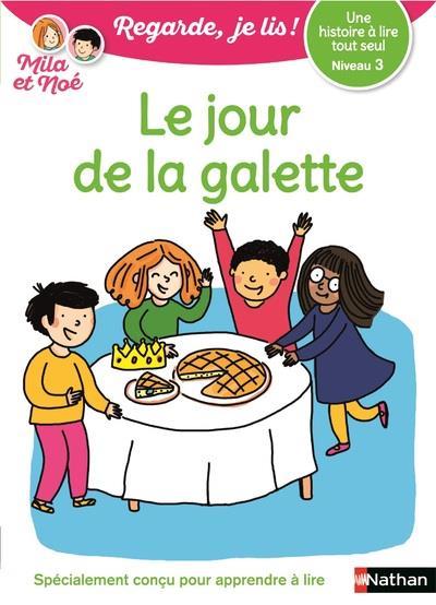 REGARDE, JE LIS !  -  LE JOUR DE LA GALETTE  -  NIVEAU 3