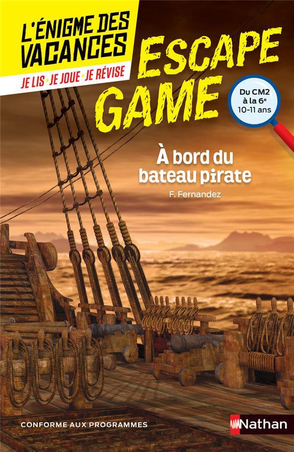 L'ENIGME DES VACANCES  -  ESCAPE GAME  -  CM26E  -  A BORD DU BATEAU PIRATE FERNANDEZ FABIEN CLE INTERNAT