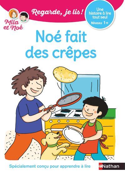 REGARDE, JE LIS !  -  NOE FAIT DES CREPES  -  NIVEAU 1+ BATTUT/DESFORGES CLE INTERNAT
