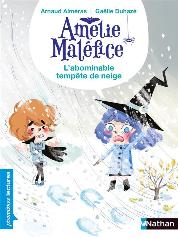 AMELIE MALEFICE  -  L'ABOMINABLE TEMPETE DE NEIGE ALMERAS/DUHAZE CLE INTERNAT