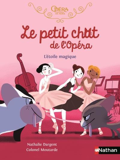 LE PETIT CHAT DE L'OPERA : L'ETOILE MAGIQUE DARGENT CLE INTERNAT